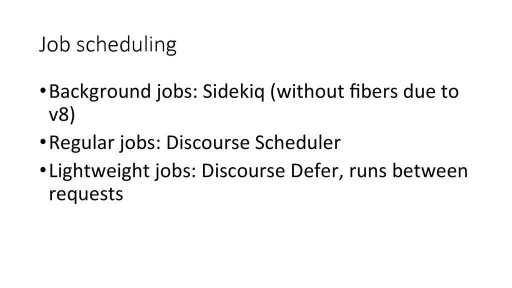 Job scheduling •Background jobs: Sidek...