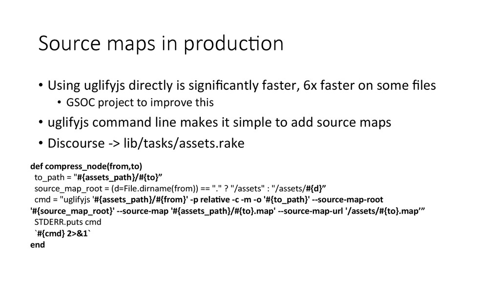 Source maps in producEon • Using uglify...