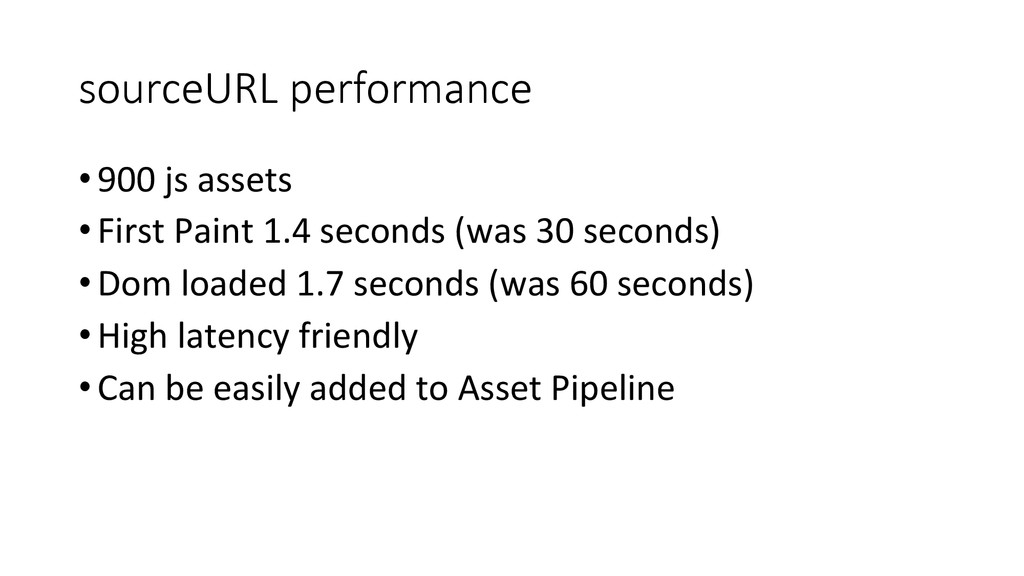 sourceURL performance •900 js assets...