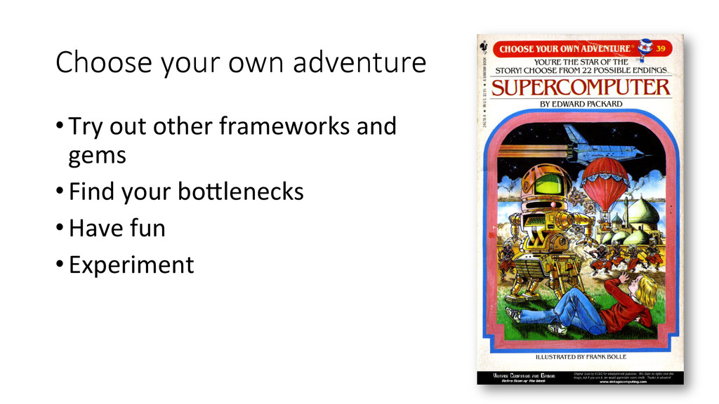 Choose your own adventure •Try out o...