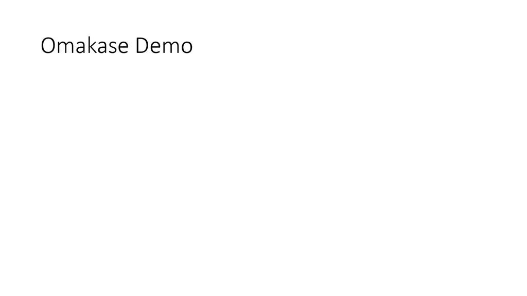 Omakase Demo