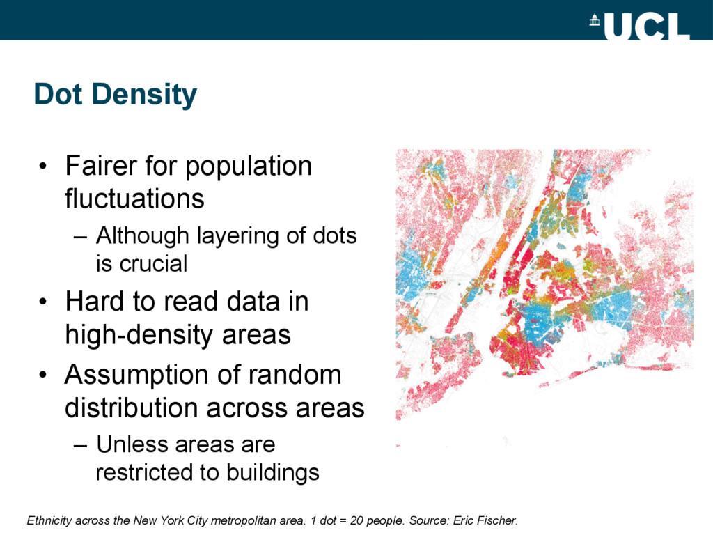 Dot Density • Fairer for population fluctuatio...