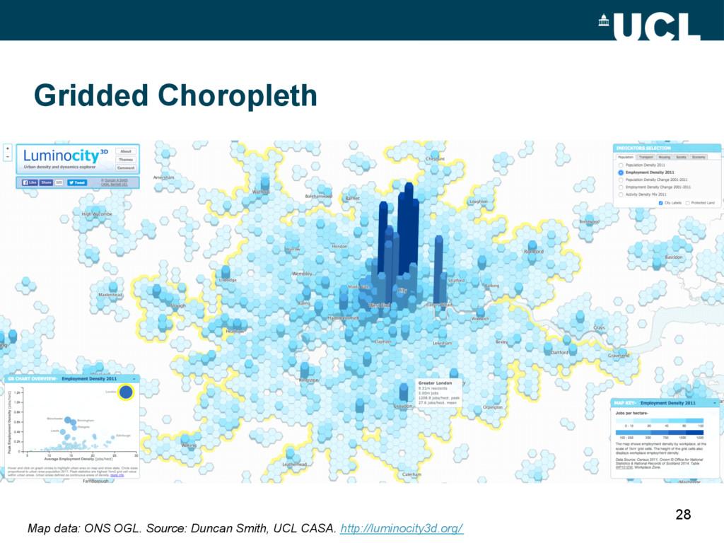 28 Gridded Choropleth Map data: ONS OGL. Source...
