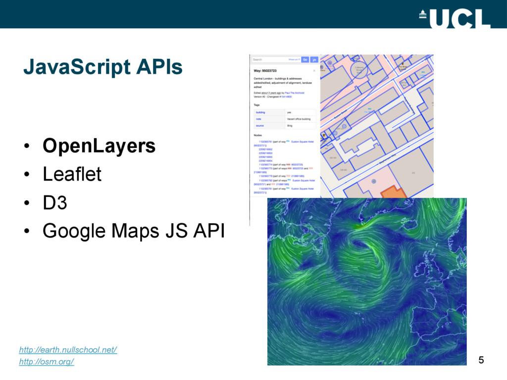 JavaScript APIs • OpenLayers • Leaflet • D3 ...