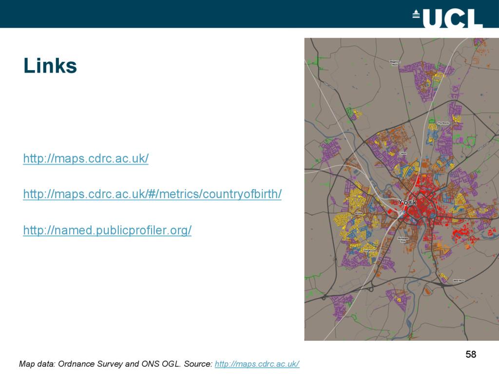Links http://maps.cdrc.ac.uk/ http://maps.cdrc....