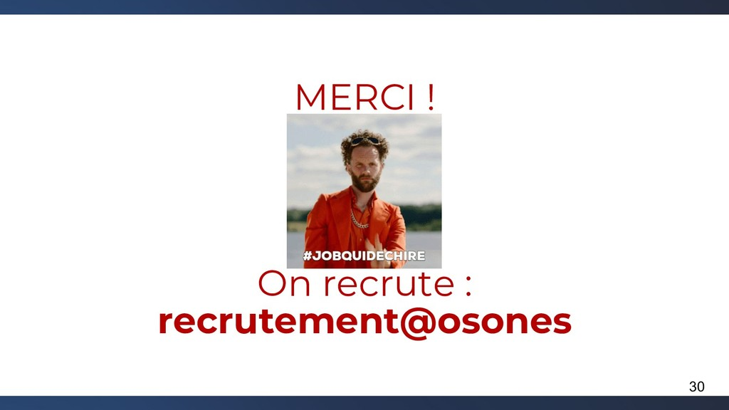 MERCI ! On recrute : recrutement@osones 30