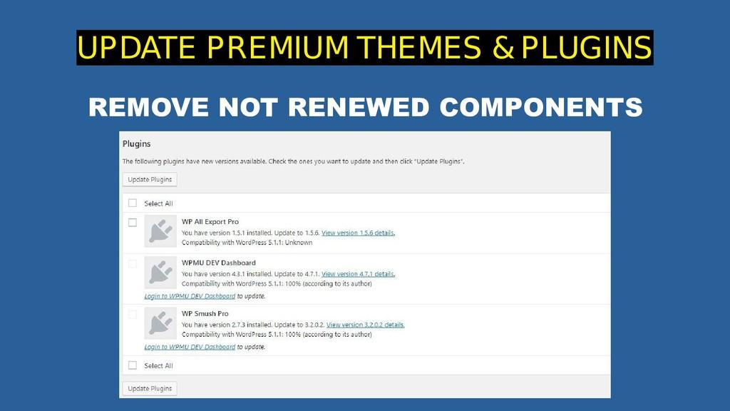 UPDATE PREMIUM THEMES & PLUGINS REMOVE NOT RENE...