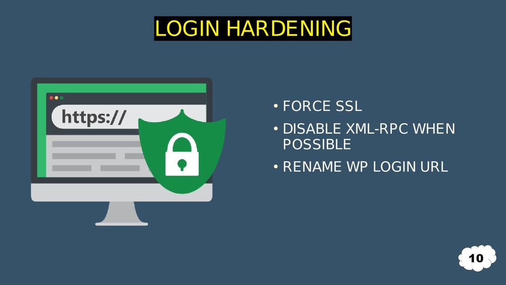 ● FORCE SSL ● DISABLE XML-RPC WHEN POSSIBLE ● R...