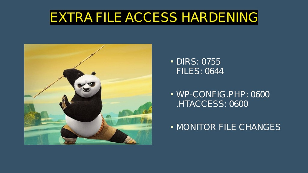 EXTRA FILE ACCESS HARDENING ● DIRS: 0755 FILES:...