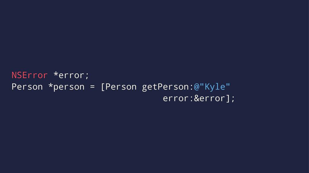 NSError *error; Person *person = [Person getPer...