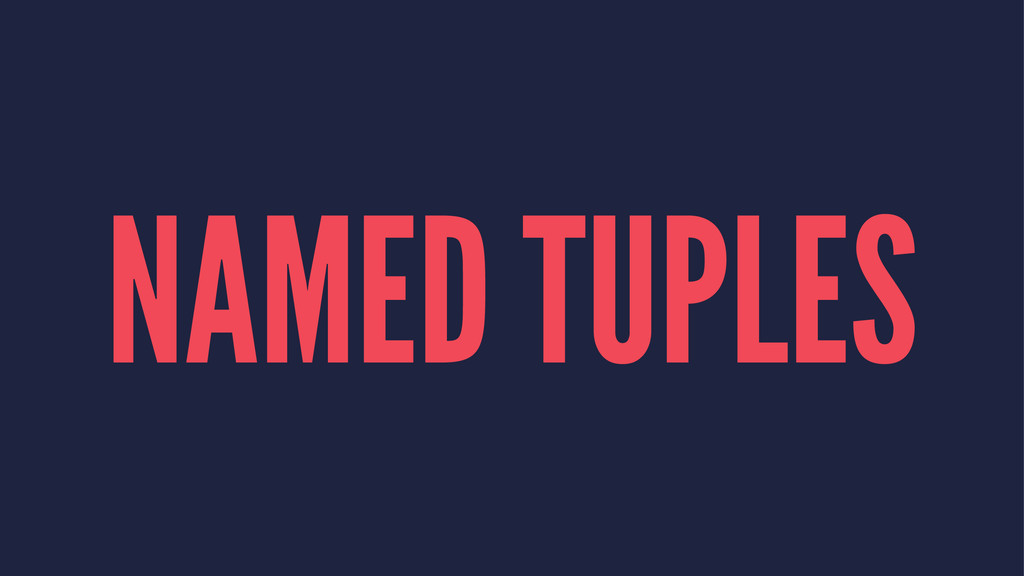 NAMED TUPLES