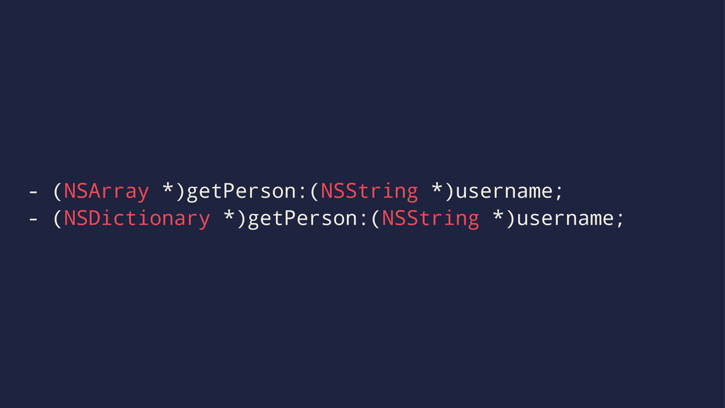 - (NSArray *)getPerson:(NSString *)username; - ...