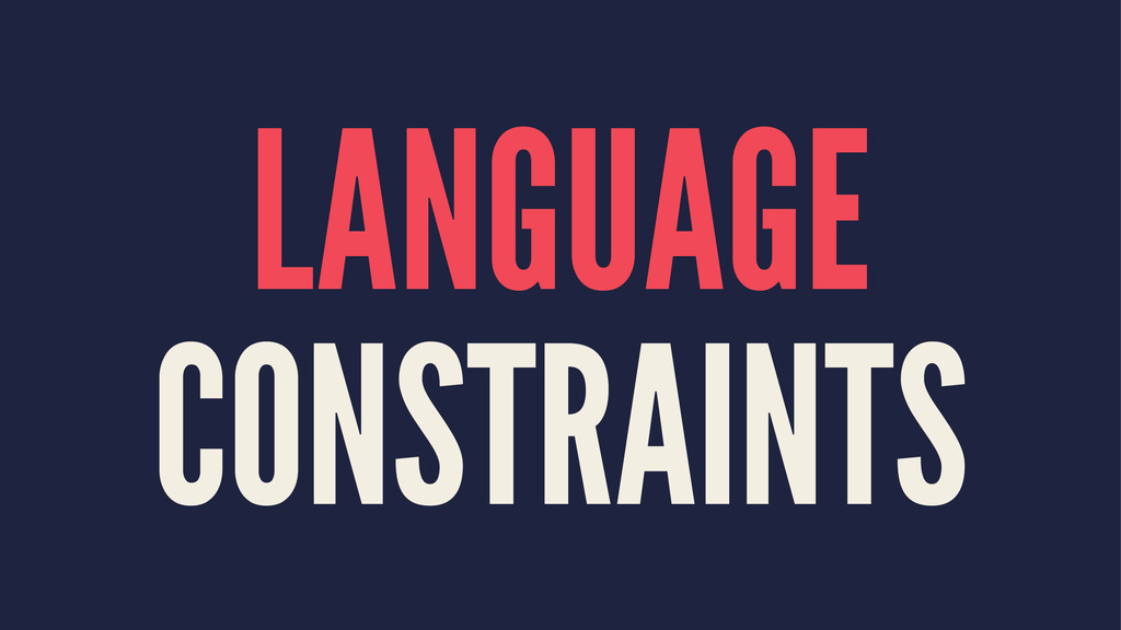 LANGUAGE CONSTRAINTS