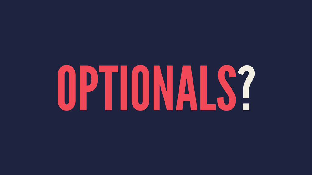 OPTIONALS?