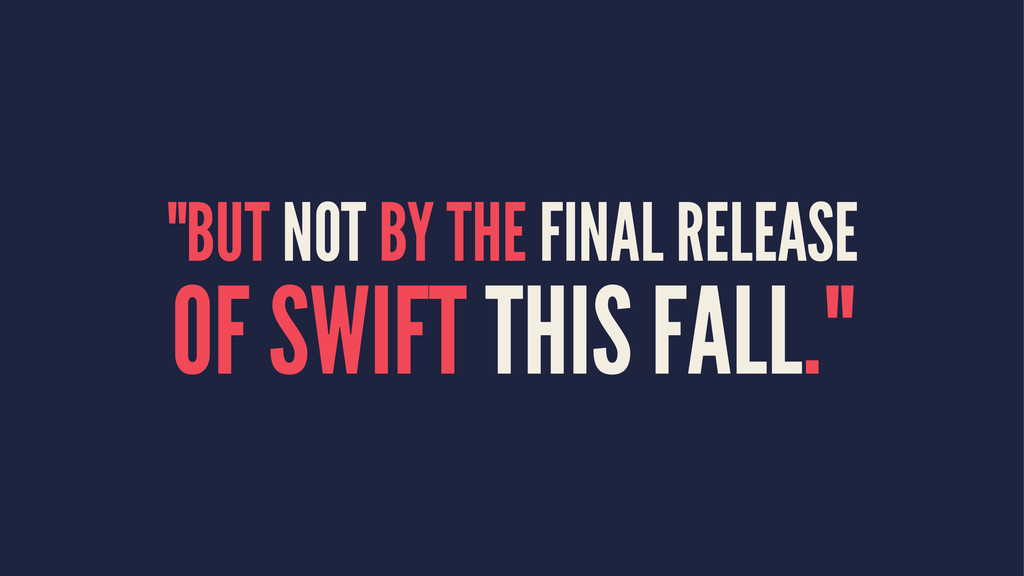 """BUT NOT BY THE FINAL RELEASE OF SWIFT THIS FAL..."