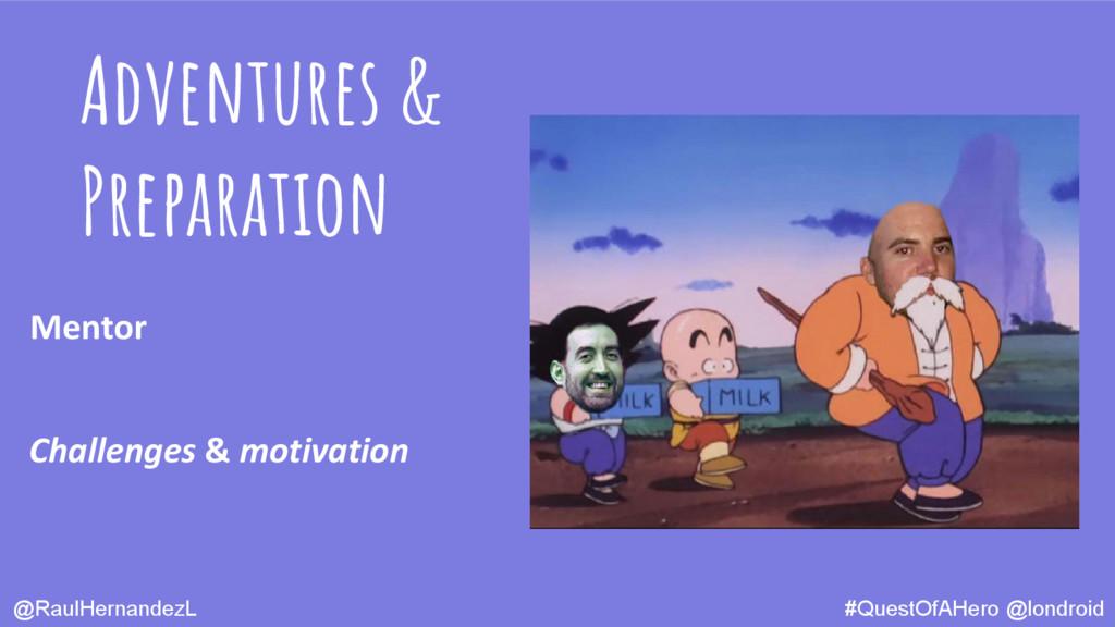 Challenges & motivation Mentor @RaulHernandezL ...