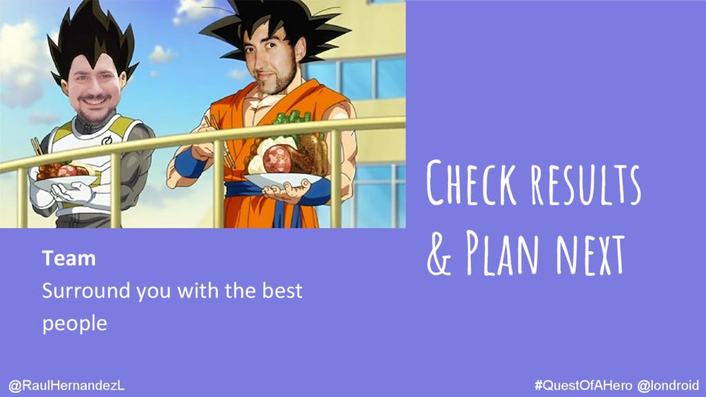 Check results & Plan next @RaulHernandezL Team ...