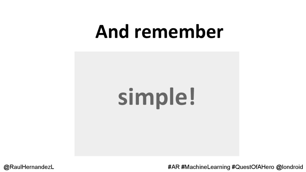 And remember @RaulHernandezL #AR #MachineLearni...
