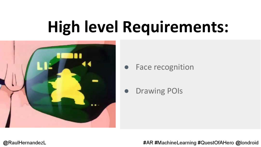 High level Requirements: @RaulHernandezL #AR #M...