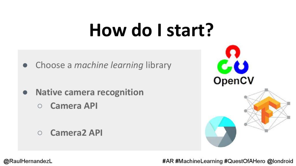 How do I start? @RaulHernandezL #AR #MachineLea...