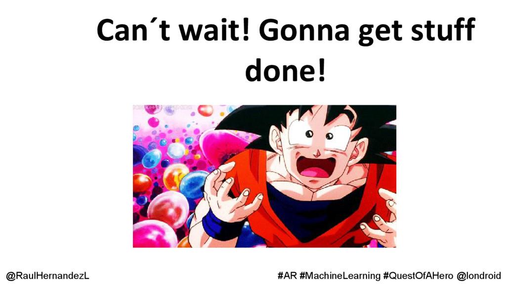 Can´t wait! Gonna get stuff done! @RaulHernande...