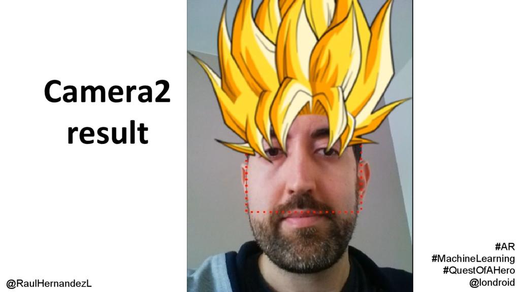 Camera2 result @RaulHernandezL #AR #MachineLear...