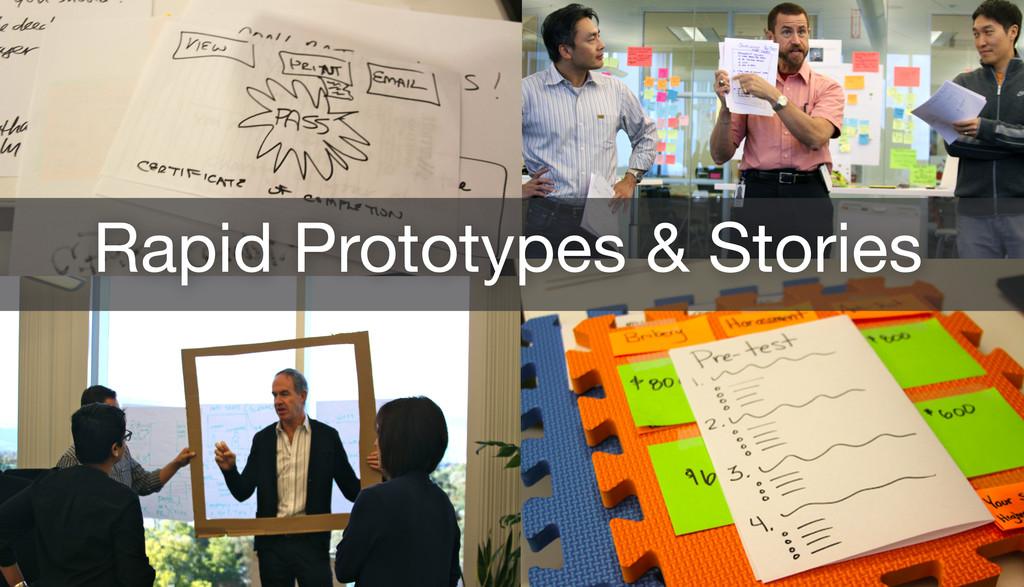 Rapid Prototypes & Stories