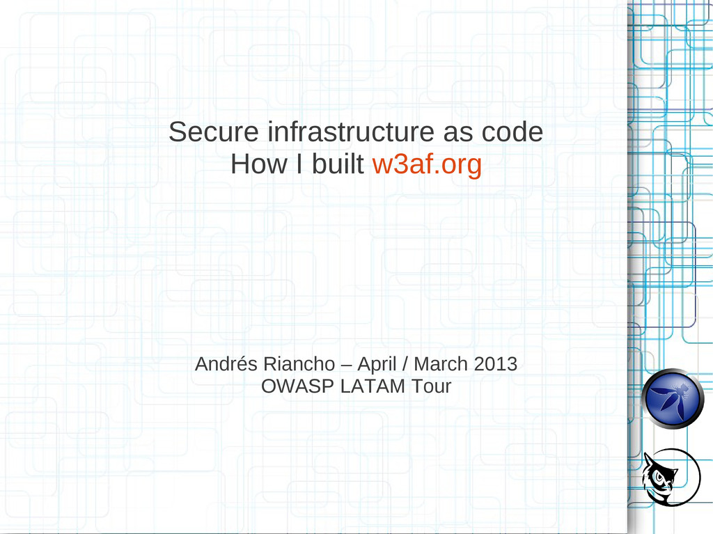 Secure infrastructure as code How I built w3af....