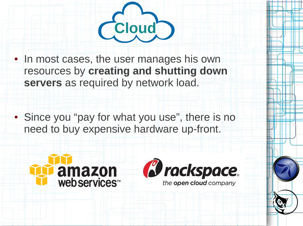 Cloud ● In most cases, the user manages his own...
