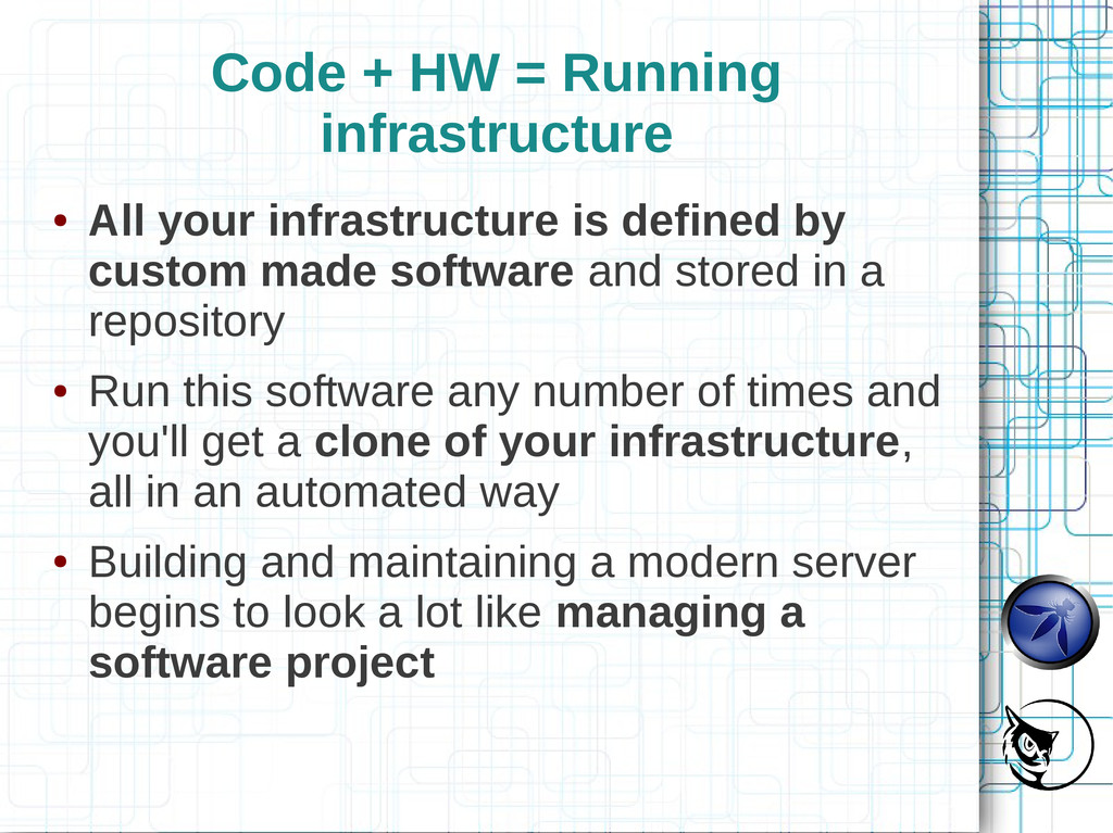 Code + HW = Running infrastructure ● All your i...