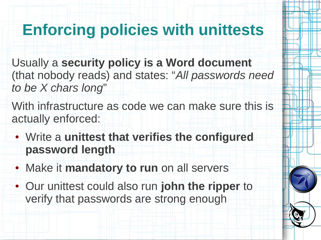 Enforcing policies with unittests Usually a sec...