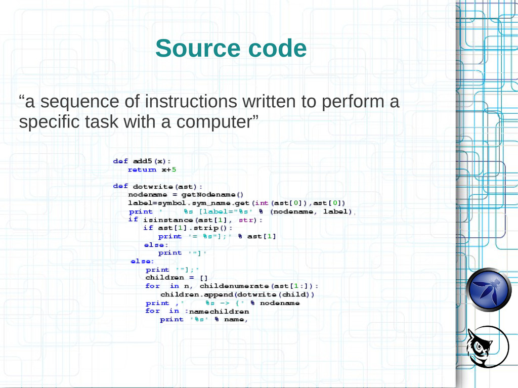 """Source code """"a sequence of instructions written..."""