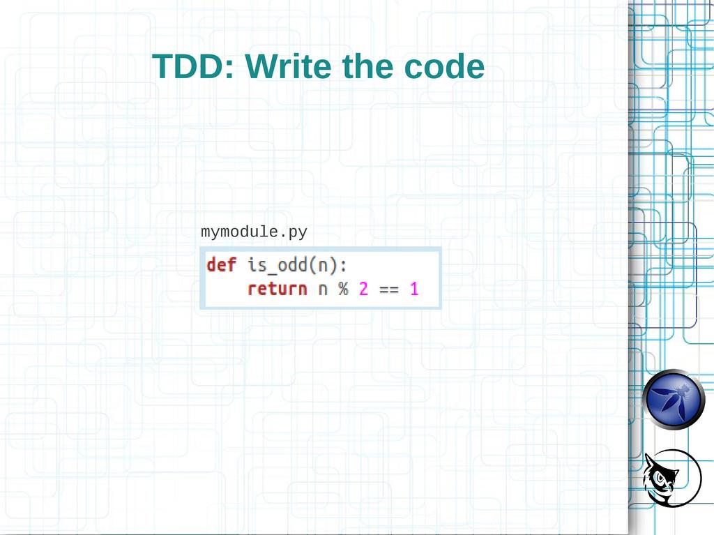 TDD: Write the code mymodule.py