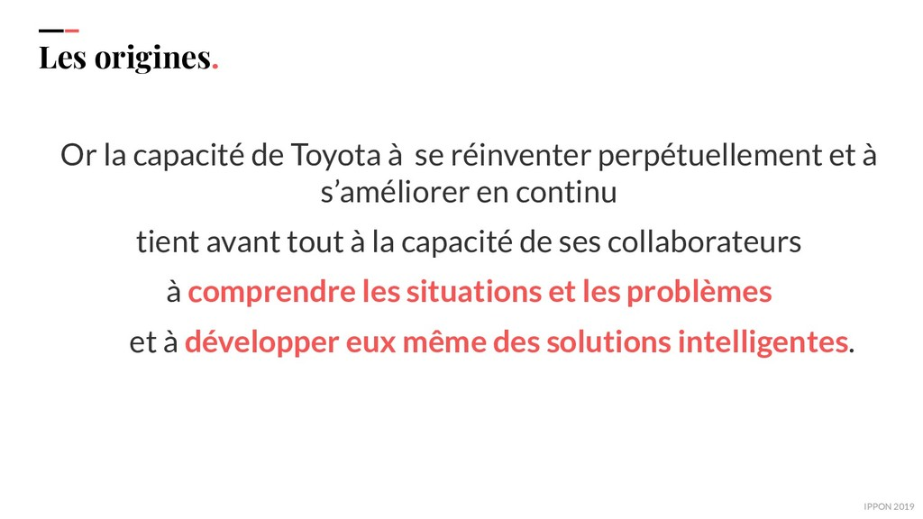 IPPON 2019 Les origines. Or la capacité de Toyo...