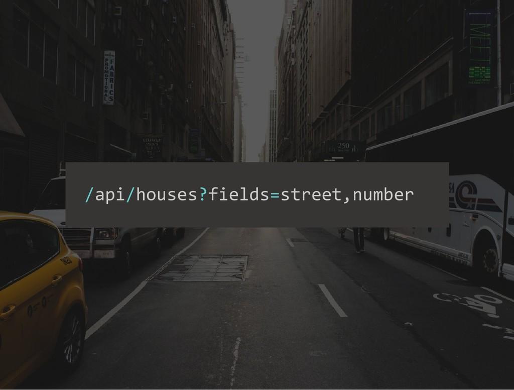 /api/houses?fields=street,number