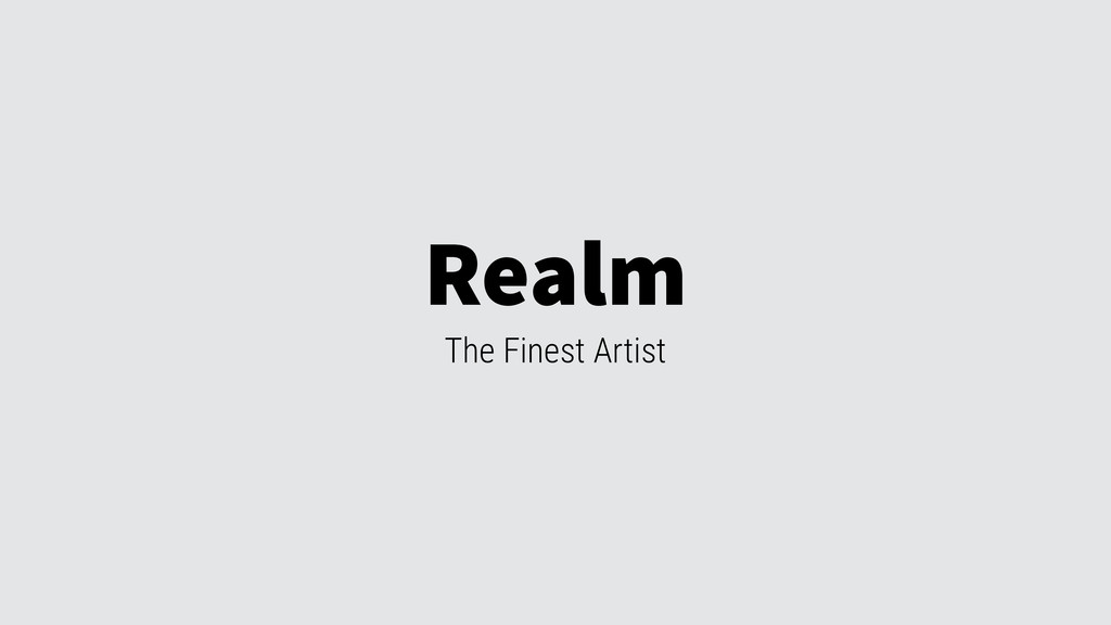 Realm The Finest Artist