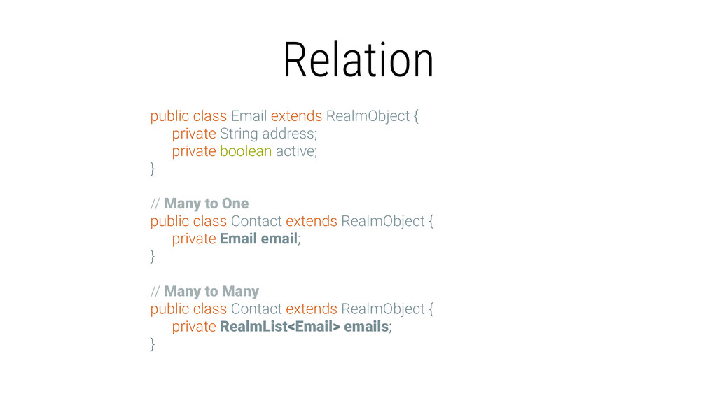 Relation public class Email extends RealmObject...