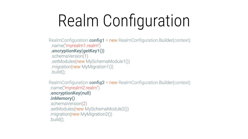Realm Configuration RealmConfiguration config1 = n...
