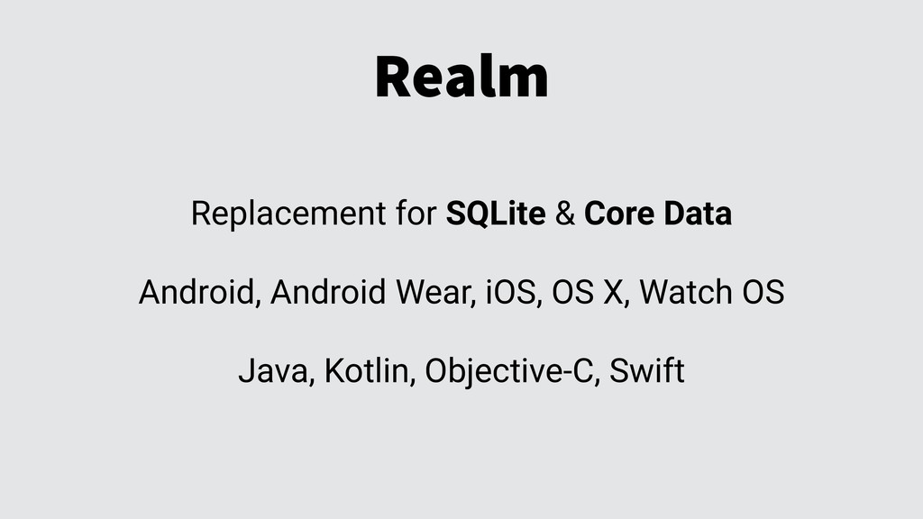 Realm Replacement for SQLite & Core Data Androi...