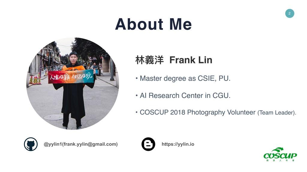 2 About Me • Master degree as CSIE, PU. • AI Re...