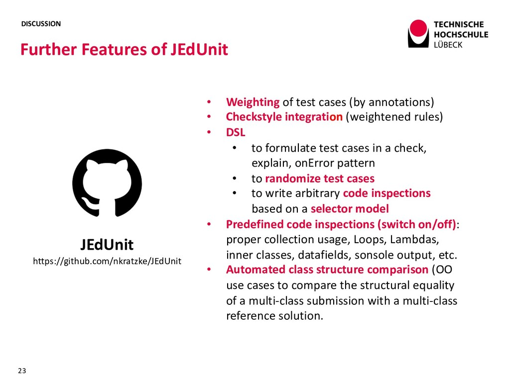 DISCUSSION Further Features of JEdUnit 23 JEdUn...