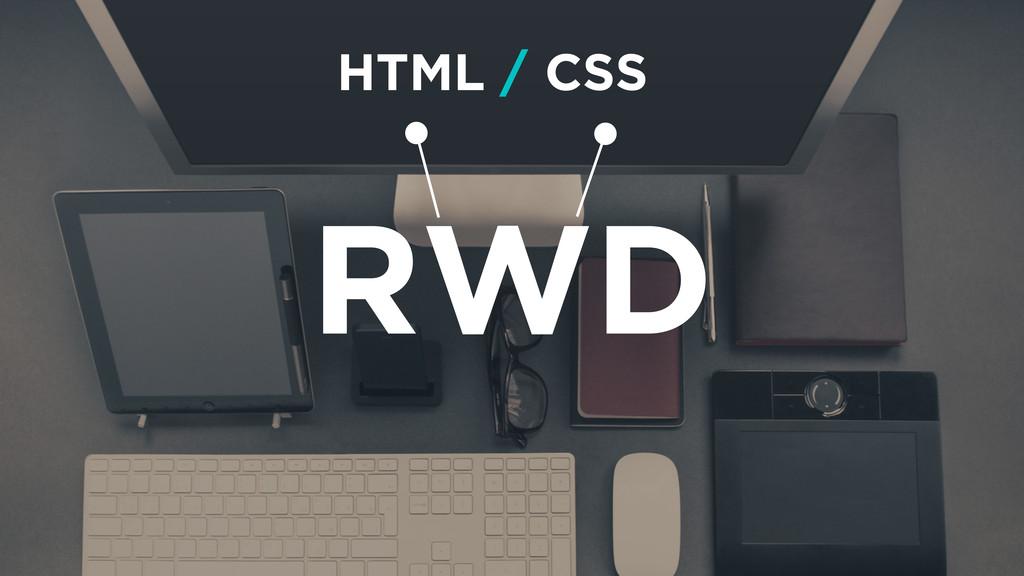 RWD CSS HTML /