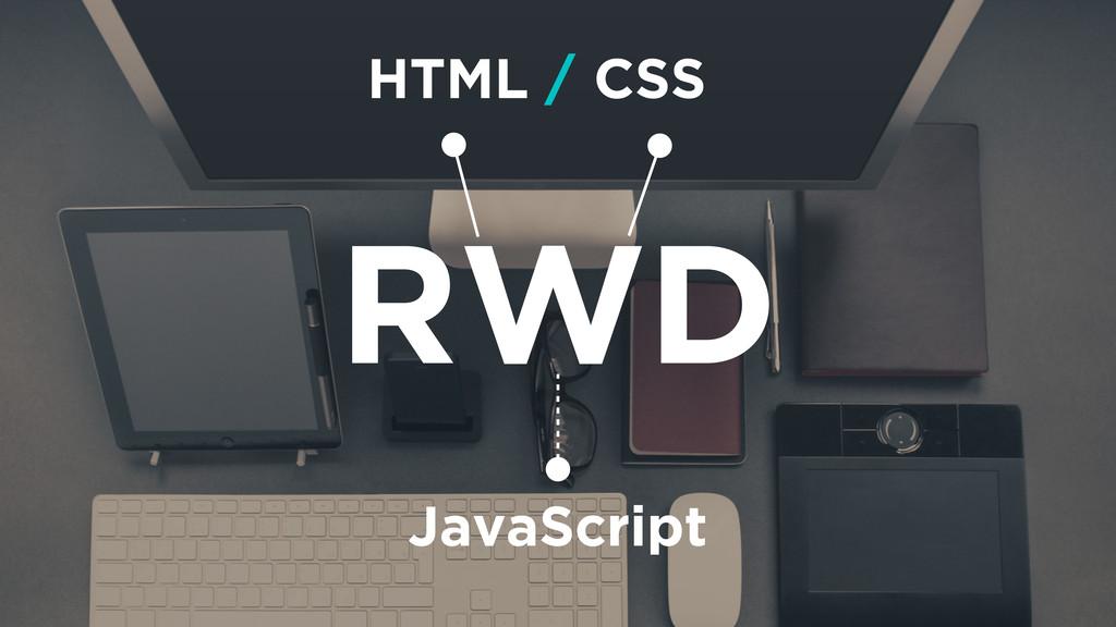 RWD CSS HTML / JavaScript