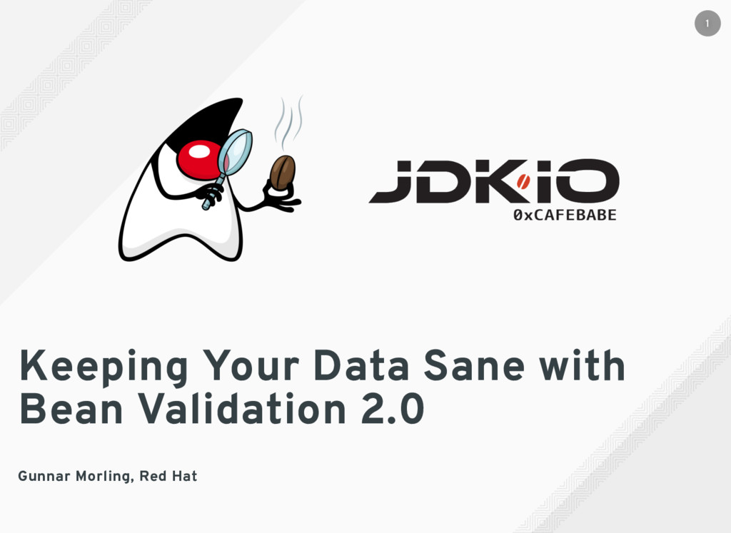 Keeping Your Data Sane with Bean Validation 2.0...