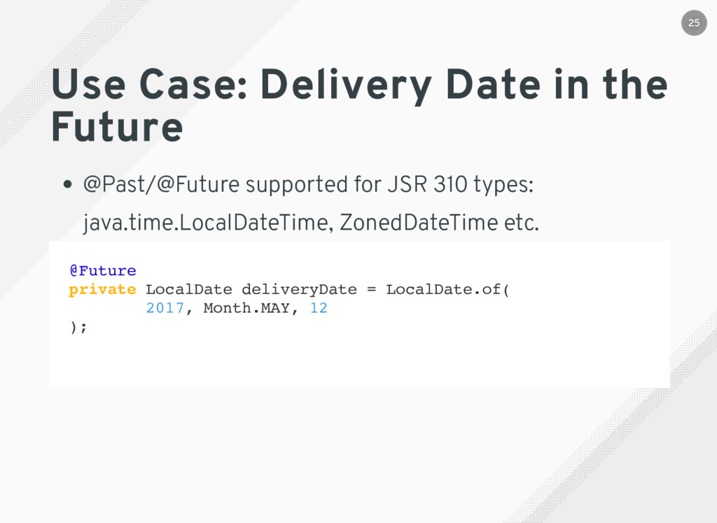 Use Case: Delivery Date in the Future @Past/@Fu...