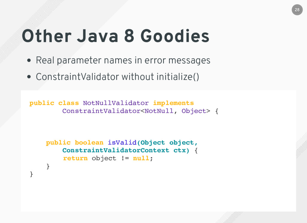 Other Java 8 Goodies Real parameter names in er...