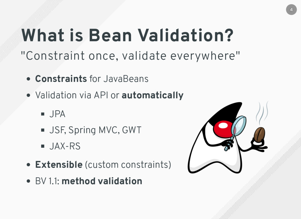 """What is Bean Validation? """"Constraint once, vali..."""