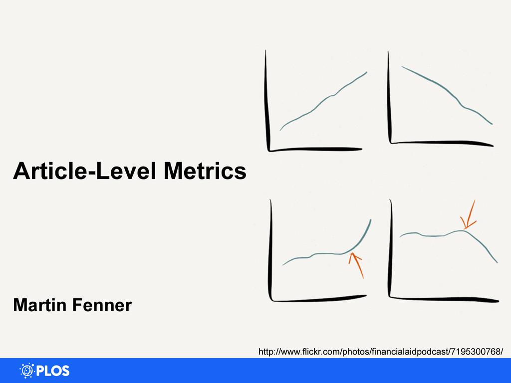 Article-Level Metrics Martin Fenner http://www....