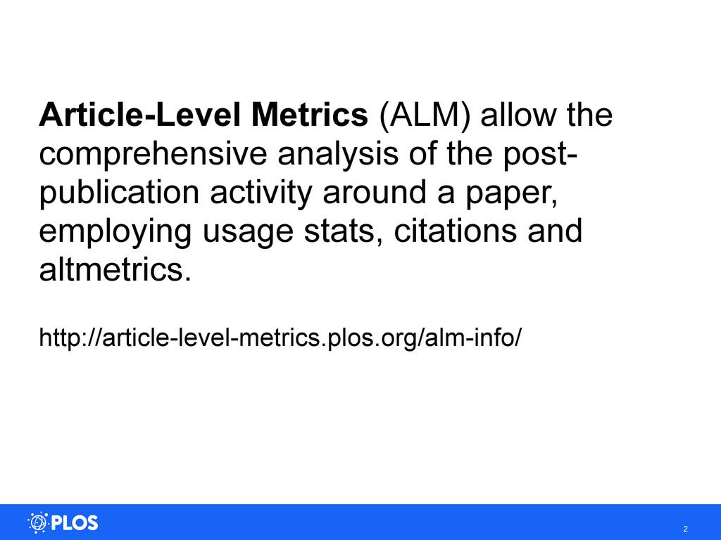 Article-Level Metrics (ALM) allow the comprehen...