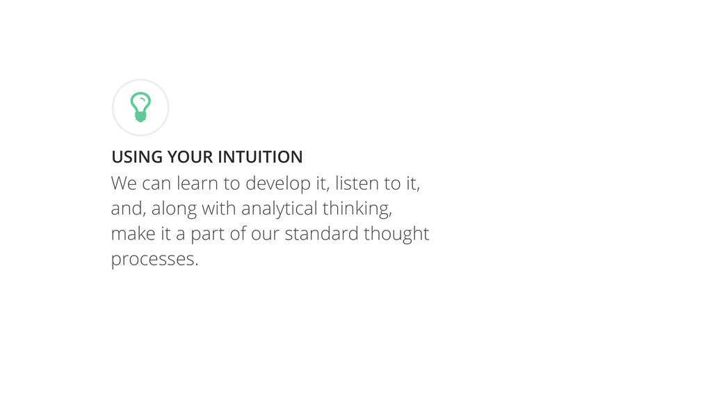 We can learn to develop it, listen to it, and, ...